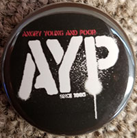 Angry Young And Poor- AYP pin (pin-C175)