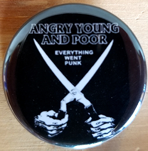 Angry Young And Poor- Everything Went Punk pin (pin-C59)