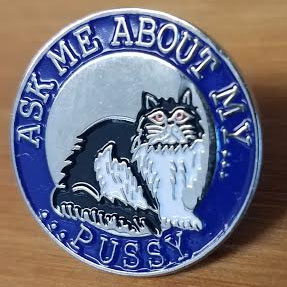 Ask Me About My Pussy Enamel Pin (MP94)