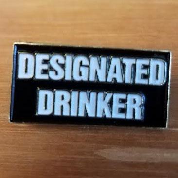 Designated Drinker Enamel Pin (MP98)