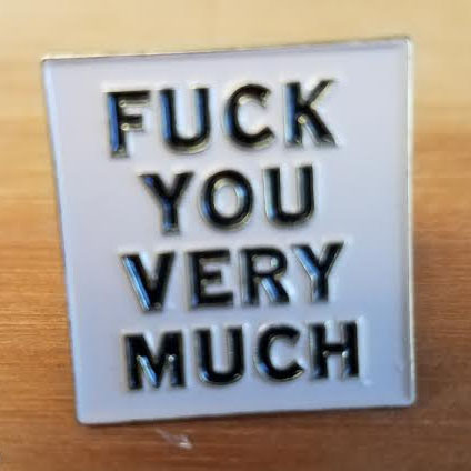 Fuck You Very Much Enamel Pin (MP97)