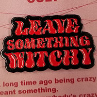 Leave Something Witchy (Red) Enamel Pin by Graveface (mp322)