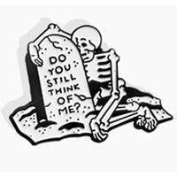 Do You Still Think Of Me? Enamel Pin (mp314)
