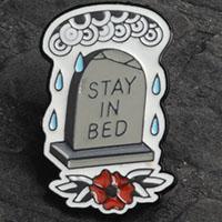 Stay In Bed Enamel Pin (mp60)