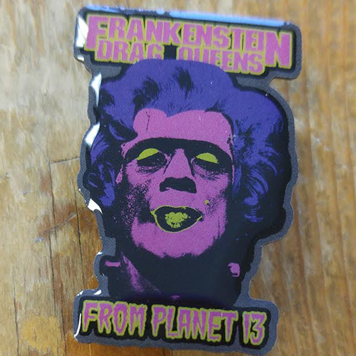 Wednesday 13 - Frankenstein Drag Queens From Outer Space Enamel Pin from Western Evil -  (MP34)