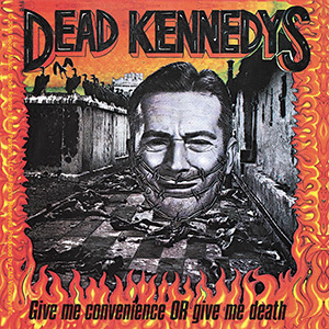 Dead Kennedys- Give Me Convenience sticker (st440)