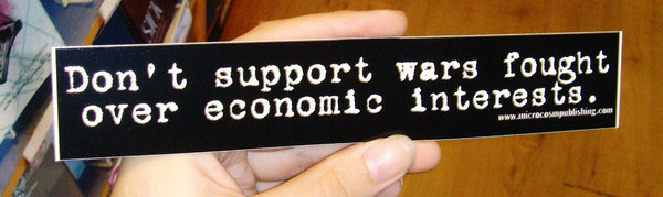 Don't Support Wars Fought Over Economic Interests sticker (st125)