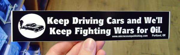 Keep Driving Cars And We'll Keep Fighting Wars For Oil sticker (st142)
