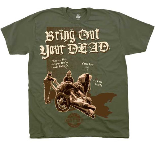 Monty Python- Bring Out Your Dead on an olive shirt