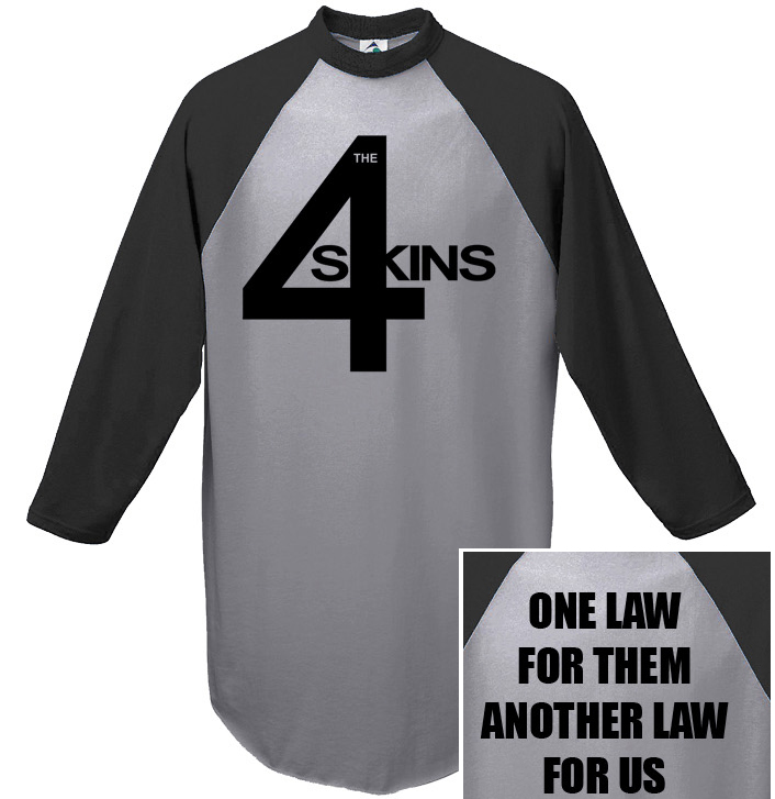 4 Skins- Logo on front, One Law For Them on back on a grey/black 3/4 sleeve shirt