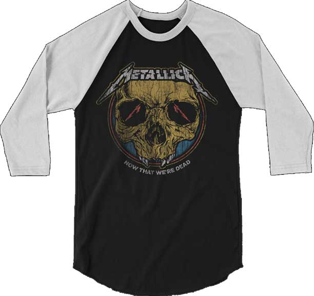 Metallica- Now That We're Dead on a black/white 3/4 sleeve shirt