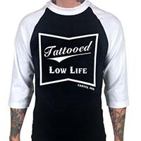Tattooed Low Life on a Black/White 3/4 Sleeve Shirt by Cartel Ink
