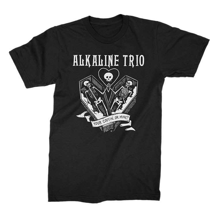 Alkaline Trio- Your Coffin Or Mine on a black ringspun cotton shirt