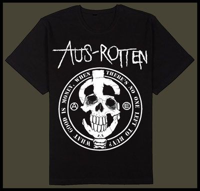 Aus Rotten- What Good Is Money on front, Profane Existence on back on a black shirt