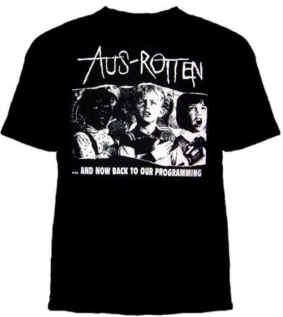Aus Rotten Shirt Aus Rotten- And Now Back To