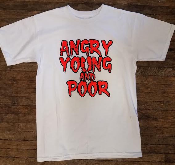 Angry Young And Poor- Orange Logo on a white shirt