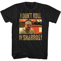 Big Lebowski- I Don't Roll On Shabbos on a black ringspun cotton shirt