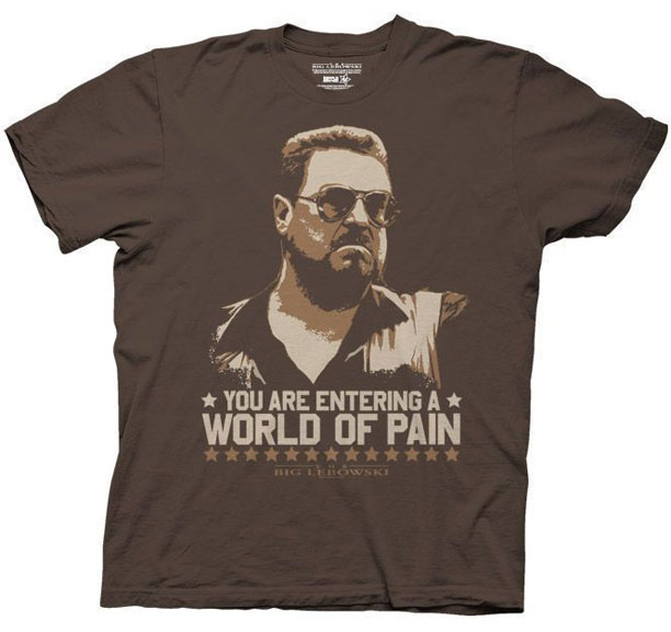 Big Lebowski- You Are Entering A World Of Pain on a brown ringspun cotton shirt