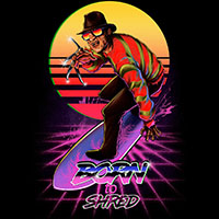 Born To Shred (Nightmare On Elm Street) on a black shirt