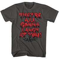 Carrie- They're All Gonna Laugh At You on a charcoal ringspun cotton shirt