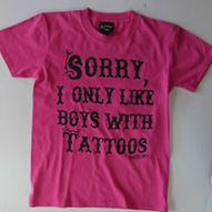 Sorry I Only Like Boys With Tattoos on a pink TODDLER shirt by Cartel Ink (Sale price!)