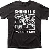 Channel 3- I've Got A Gun on a black shirt