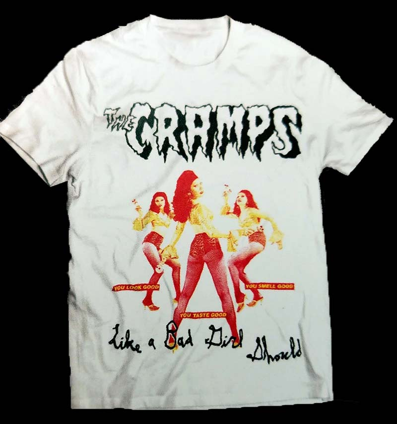 Cramps- Like A Bad Girl Should on a white ringspun cotton shirt