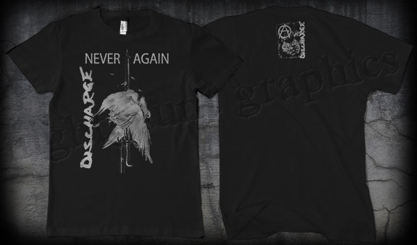 Discharge- Never Again on front, Skull on back on a black shirt