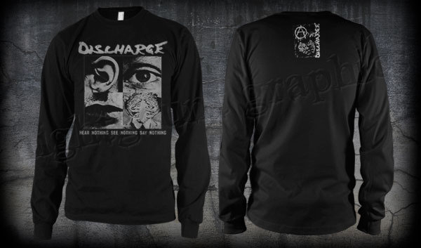 Discharge- Hear Nothing See Nothing Say Nothing on front, Face on back on a black LONG SLEEVE shirt