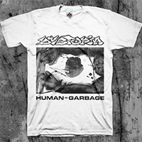 Dystopia- Human=Garbage shirt (Various Color Ts)