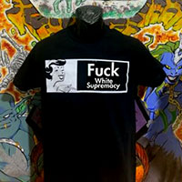 Fuck White Supremacy on a black shirt