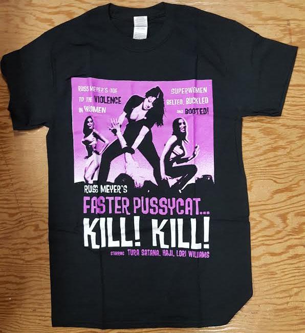 Faster Pussycat Kill! Kill!- Movie Poster on a black shirt