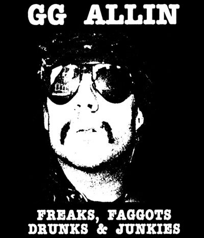 GG Allin- Freaks Faggots Drunks And Junkies on a black hooded sweatshirt