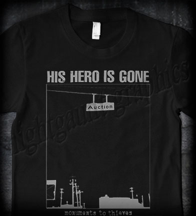 His Hero Is Gone- Monuments To Thieves on a black ringspun cotton shirt