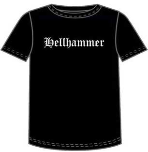 Hellhammer- Logo on front, Only Death Is Real on back on a black shirt