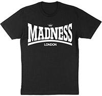 Madness- London on a black shirt