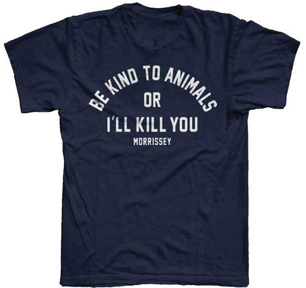 Morrissey- Be Kind To Animals Or I'll Kill You on a navy ringspun cotton shirt
