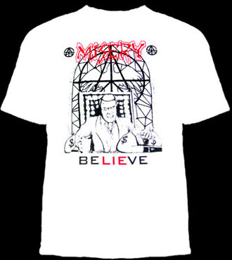 Misery- Believe on a white shirt (Sale price!)