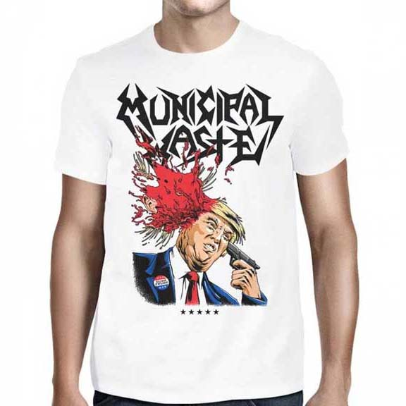 Municipal Waste- Trump on front, Walls Quote on back on a white shirt