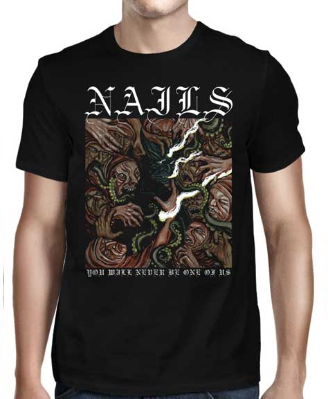 Nails- You Will Never Be One Of Us on a black shirt