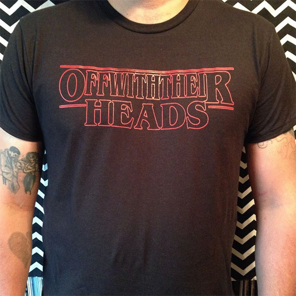 Off With Their Heads- Stranger Things on a black ringspun cotton shirt
