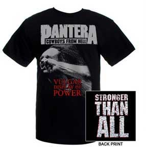 Pantera- Cowboys From Hell, Vulgar Display Of Power on front, Stronger Than All on back on a black shirt