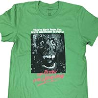 Return Of The Living Dead- They're Back From The Grave And Ready To Party! on a green ringspun cotton shirt