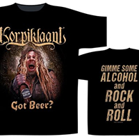 Korpiklaani- Got Beer? on front, Gimme Some Alcohol And Rock And Roll on back on a black shirt (UK Import)
