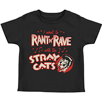 Stray Cats- I Want To Rant N Rave on a black TODDLER shirt (Sale price!)