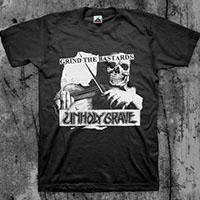 Unholy Grave- Grind The Bastards on a black shirt