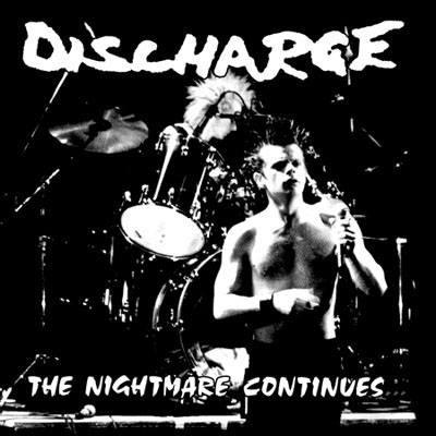 Discharge- The Nightmare Continues on a black hooded sweatshirt (Sale price!)