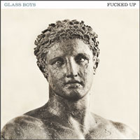 Fucked Up- Glass Boys LP