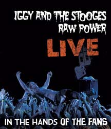 Iggy & The Stooges- Raw Power: Live In The Hands Of Fans Blu-Ray (Sale price!)