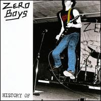 Zero Boys- History Of LP